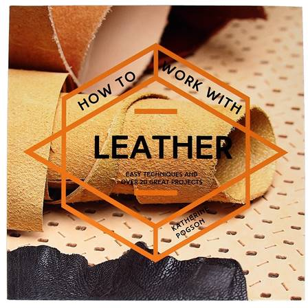 "Livre ""HOW TO WORK WITH LEATHER"" - Comment travailler le cuir"